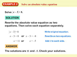 solve an absolute value equation example 2 solution rewrite the absolute value equation as two equations