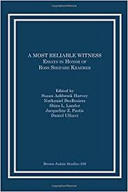 a most reliable witness essays in honor of ross shepard kraemer a most reliable witness essays in honor of ross shepard kraemer brown judaic studies