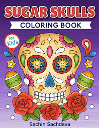 But great art takes time. Sugar Skulls Coloring Book For Kids Day Of The Dead Easy Beautiful And Big Designs Coloring Pages For Kids 4 To 12 Years Sachdeva Sachin Sachdeva Sachin 9781798085950 Amazon Com Books