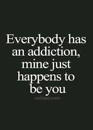 I Love You Beautiful Quotes Best of I Never Knew What It Meant To Be Addicted To Anything Until I Hung