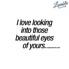 "Romantic Quotes About Her Beauty Best Of Love Quotes For Her ""I Love Looking Into Those Beautiful Eyes Of"