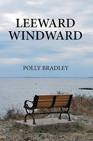 Leeward Windward: Polly Bradley: 9781495184819: Amazon.com: Books