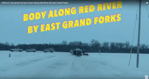 update deceased female found along red river by east grand forks page 1 publications