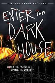 Enter the Dark House: Welcome to the Dark House / Return to the Dark House  by Laurie Faria Stolarz, Paperback | Barnes & Noble®