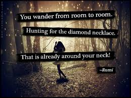 Wander Quotes Best You Wander From Room To Room Hunting For The Diamond Necklace That