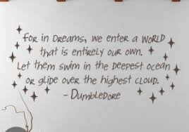 Dumbledore Quote Dreams Best of Harry Potter Dream Quote Harry Potter Quote Dumbledore Harry Potter