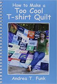How to Make a Too Cool T-shirt Quilt: Andrea T. Funk ... & How to Make a Too Cool T-shirt Quilt: Andrea T. Funk: 9780615553085:  Amazon.com: Books Adamdwight.com