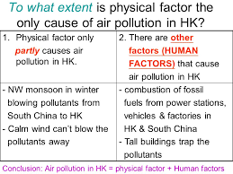 geography essay question type to what extent is physical factor  to what extent is physical factor the only cause of air pollution in hk