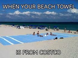 Funny beach towels Diy 29 Funny Costco Memes Personal Creations 29 Funny Costco Memes That Any Costco Shopper Will Relate To