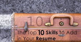 The Top 10 Skills To Add In Your Resume