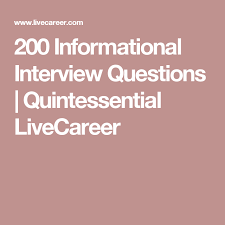 Quintessential Careers Interview Questions 200 Informational Interview Questions Quintessential