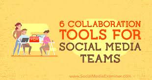 6 Collaboration Tools For Social Media Teams Social Media