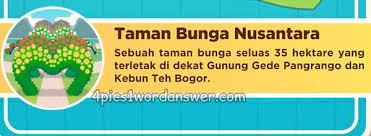 Muka bagian daerah yang membawahi kelurahan : Jawaban Teka Teki Santai Taman Bunga Nusantara Level 6 4 Pics 1 Word Daily Puzzle Answers