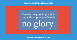 Practice Quotes Fascinating Practice Quotes And Sayings Sports Feel Good Stories