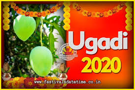 It is also known as yugadi and gudi padwa. 2020 Ugadi New Year Date And Time 2020 Ugadi Calendar Festivals Date Time