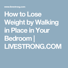 How To Lose Weight By Walking In Place In Your Bedroom. Crossfit Workouts  At HomeWorkout ...