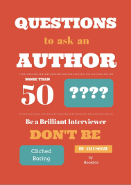 Good Questions To Ask The Interviewer 50 Brilliant Original Questions To Ask An Author Bookfox