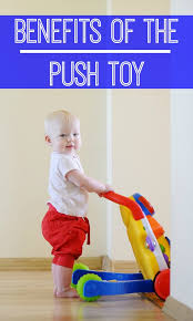 benefits of the push toy for your baby boy or girl a pediatric physical the