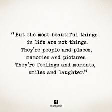 The Most Beautiful Things In Life Quote