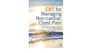 Amazon.com: CBT for Managing Non-cardiac Chest Pain: An Evidence-based  Guide eBook: Marks, Elizabeth, Hunter, Myra, Chambers, John: Kindle Store