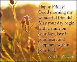 Good Morning Friday Quotes Enchanting Happy Friday Good Morning Wonderful Friends Pictures Photos And