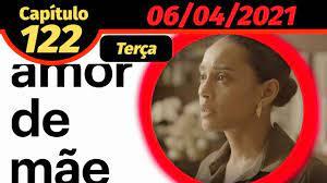 AMOR DE MÃE - CAPÍTULO 122 DE 06/04/2021 (TERÇA-FEIRA) - NOVELA COMPLETA -  YouTube