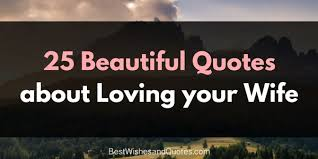 Love Quotes For Wife Stunning Romantic And Sincere Quotes About Loving A Wife