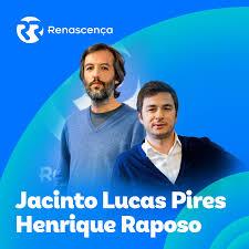 Renascença - Jacinto Lucas Pires-Henrique Raposo