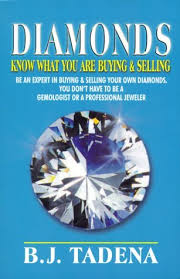 Diamonds: Know What You Are Buying & Selling by Benjamin Tadena ...