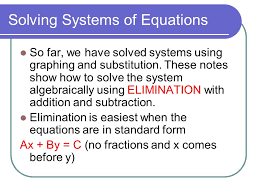 solving systems of equations so far we have solved systems using graphing and substitution