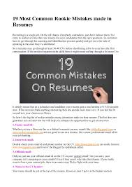 19 Most Common Rookie Mistakes made in Resumes Recruiting is a tough job.