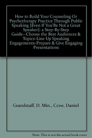 cheap practice presentations practice presentations deals on get quotations middot how to build your counseling or psychotherapy practice through public speaking even if you