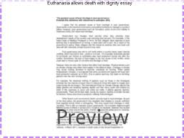 euthanasia allows death dignity essay college paper  euthanasia allows death dignity essay physician assisted suicide euthanasia allows death