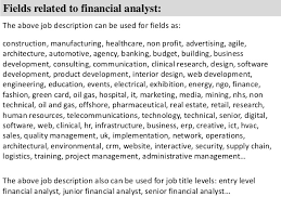 8 fields related to financial analyst the above job description benefits analyst job description