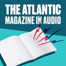 The Atlantic Magazine in Audio
