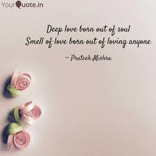 Deep Love Born Out Of Sou Quotes Writings By Prateek Mishra