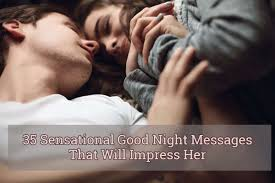 35 Sensational Good Night Messages That Will Impress Her The Lucky