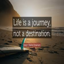 quotes on life journeys ralph waldo emerson quote life is a journey not a destination ralph waldo emerson quote life