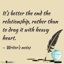 Heavy Heart Quotes Beauteous It's Better The End The R Quotes Writings By Meghna Agarwal