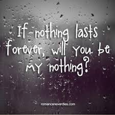Powerful Love Quotes Fascinating Powerful Quotes About Love If Nothing Lasts Forever Love Quote