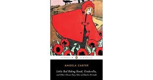 little red riding hood cinderella other classic fairy tales of little red riding hood cinderella other classic fairy tales of charles perrault by angela carter