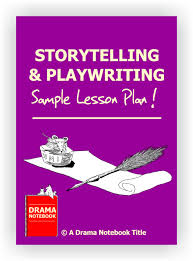 Lesson Plan Outline Storytelling And Playwriting Lesson Plan For Drama Class
