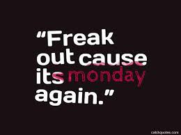 Top 48 Funny And Inspirational Monday Quotes And Sayings