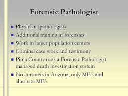 forensic pathologist forensic pathology death investigations in pima county ppt download