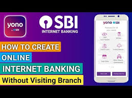 how to create sbi yono internet banking