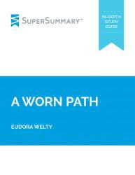 a worn path summary supersummary a worn path