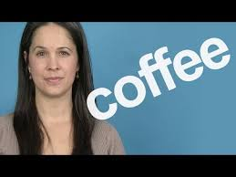 Actually, i heard similar question like this somewhere before. How To Pronounce Coffee Word Of The Week American English Youtube