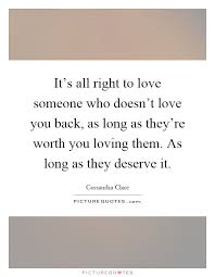Quotes About Loving Someone Who Doesn T Love You Back Inspiration Quotes Loving Someone Doesn T Love You Back It S All Right To Love
