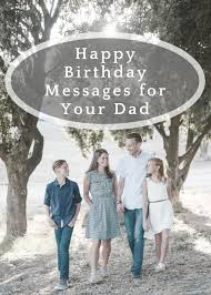 Happy Birthday Wishes And Messages For Your Dads Birthday Card