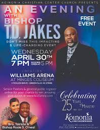 an evening t d jakes st james united methodist church koinonia christian center church presents an evening bishop t d jakes wednesday 30th at 7 00 pm doors open at 5 00 pm